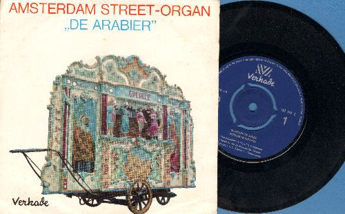 Amsterdam Street-Organ De Arabier - Selection of Songs Popular in Holland/Washington Post/Semper Fidelis (Dutch Pressing with picture sleeve, instrumental 45rpm record with removable adapter) - NM9/NM9 - 45 rpm Records