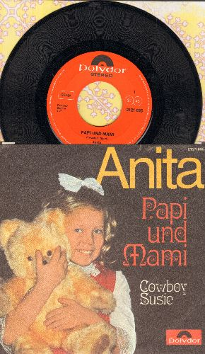 Anita - Papi und Mami/Cowboy Susie (German Pressing with picture sleeve, sung in German by Norwegian child-singing sensation of early 1970s) - NM9/NM9 - 45 rpm Records