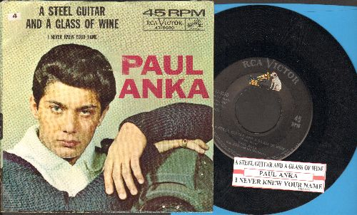 Anka, Paul - A Steel Guitar And A Glass Of Wine/I Never Knew Your Name (with picture sleeve and juke box label) - NM9/VG7 - 45 rpm Records