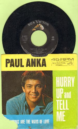 Anka, Paul - Hurry Up And Tell Me/Wondrous Are The Ways Of Love (with picture sleeve (small tear in lower corner of picture sleeve) - NM9/VG7 - 45 rpm Records