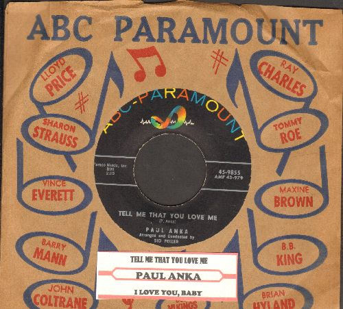 Anka, Paul - Tell Me That You Love Me (over-looked FANTASTIC flip-side! - the ULTIMATE Vintage Rock & Roll Sound!)/I Love You, Baby (with vintage ABC-Paramount company sleeve and juke box label) - NM9/ - 45 rpm Records