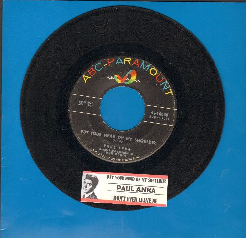 Anka, Paul - Put Your Head On My Shoulder/Don't Ever Leave Me (with juke box label) - VG7/ - 45 rpm Records