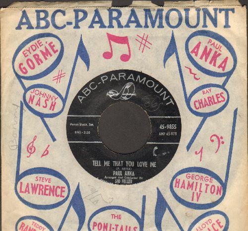 Anka, Paul - Tell Me That You Love Me (over-looked FANTASTIC flip-side! - the ULTIMATE Vintage Rock & Roll Sound!)/I Love You, Baby (RARE black label pressing with vintage ABC-Paramount company sleeve) - EX8/ - 45 rpm Records