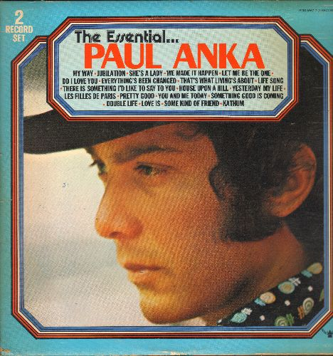Anka, Paul - The Essential: My Way, She's A Lady, Love Is, Do I Love You, Life Song (2 vinyl STEREO LP records, gate-fold cover) - NM9/EX8 - LP Records