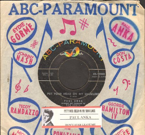 Anka, Paul - Put Your Head On My Shoulder/Don't Ever Leave Me (with VINTAGE abc-Paramount company sleeve and juke box label) - VG7/ - 45 rpm Records