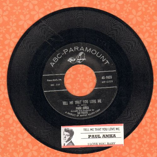 Anka, Paul - Tell Me That You Love Me (over-looked FANTASTIC flip-side! - the ULTIMATE Vintage Rock & Roll Sound!)/I Love You, Baby (RARE black label pressing with juke box label) - NM9/ - 45 rpm Records