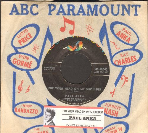 Anka, Paul - Put Your Head On My Shoulder/Don't Ever Leave Me (with vintage ABC-Paramount company sleeve and juke box label) - NM9/ - 45 rpm Records