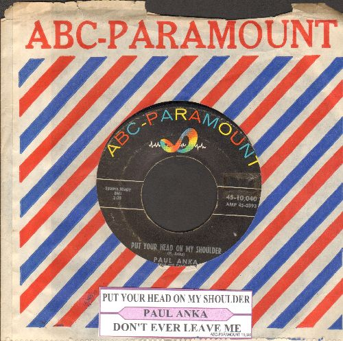 Anka, Paul - Put Your Head On My Shoulder/Don't Ever Leave Me (with juke box label and ABC-Paramount company sleeve) - VG7/ - 45 rpm Records