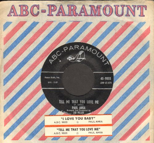 Anka, Paul - Tell Me That You Love Me (over-looked FANTASTIC flip-side! - the ULTIMATE Vintage Rock & Roll Sound!)/I Love You, Baby (RARE black label pressing with vintage ABC-Paramount company sleeve and juke box label) - NM9/ - 45 rpm Records