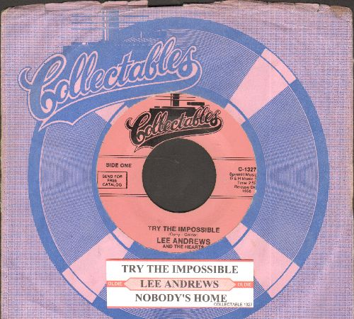 Andrews, Lee & The Hearts - Nobody's Home/Try The Impossible (re-issue with juke box label and company sleeve) - NM9/ - 45 rpm Records