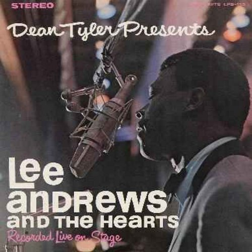 Andrews, Lee & The Hearts - Dean Tyler Presents Lee Andrews And The Hearts - Recorded Live On Stage: Hang On Sloopy, Long Lonely Nights, Land Of 1000 Dances, My Girl, Vaya Con Dios, 1-2-3, I'm Sorry Pillow (vinyl LP record - 1980s issue of original 1960s