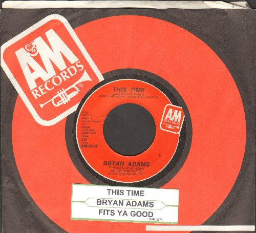 Adams, Bryan - This Time/Fits Ya Good (with juke box label and company sleeve) - NM9/ - 45 rpm Records