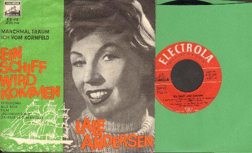 Andersen, Lale - Ein Schiff wird kommen (Never On A Sunday)/Manchmal traum ich vom Kornfeld (German Pressing with picture sleeve, sung in German) - EX8/EX8 - 45 rpm Records