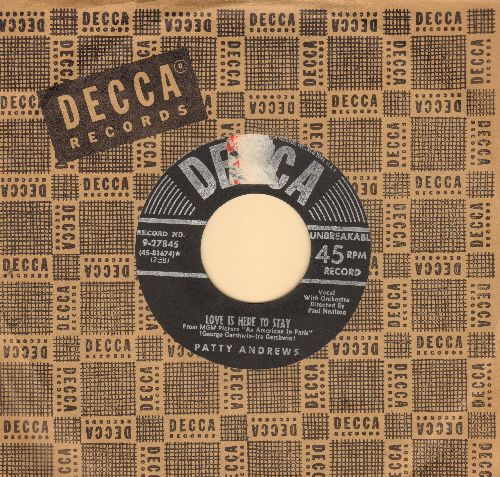 Andrews, Patty - Love Is Here To Stay/It's All Over But The Memories (with vintage Decca company sleeve) (sol) - EX8/ - 45 rpm Records