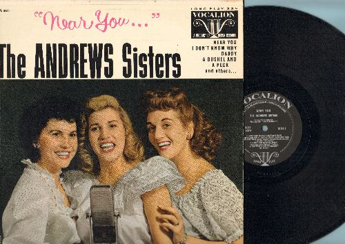 Andrews Sisters - Near You: Daddy, She Wore A Yellow Ribbon, A Bushel And A Peck, Charley My Boy, The Blond Sailor (Vinyl MONO LP record) - NM9/EX8 - LP Records
