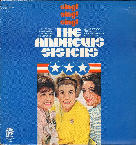 Andrews Sisters - Sing! Sing! Sing!: In The Mood, The Mambo Man, Don't Be That Way (vinyl STEREO LP record) - NM9/EX8 - LP Records