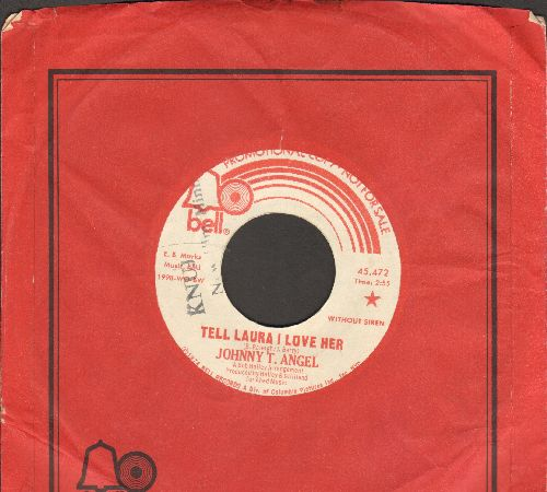 Angel, Johnny T. - Tell Laura I Love Her/The Way I Feel Tonight (DJ advance pressing with Bell company sleeve)(minor wol) - EX8/ - 45 rpm Records