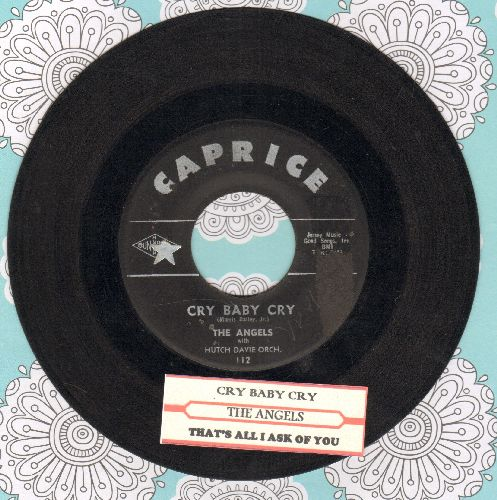 Angels - Cry Baby Cry/Tha't All I Ask Of You (with juke box label) - VG7/ - 45 rpm Records
