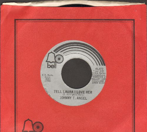 Angel, Johnny T. - Tell Laura I Love Her/The Way I Feel Tonight (with Bell company sleeve) - NM9/ - 45 rpm Records