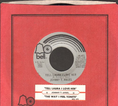 Angel, Johnny T. - Tell Laura I Love Her/The Way I Feel Tonight (with juke box label and Bell company sleeve) - NM9/ - 45 rpm Records