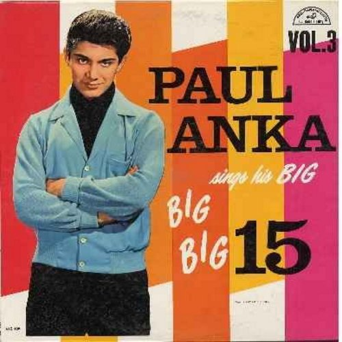 Anka, Paul - Big 15 Vol. 3: Kissin' On The Phone, Bells At My Wedding, Cry, Cinderella, All Of Me, I'd Never Find Another You (vinyl MONO LP record) - EX8/EX8 - LP Records