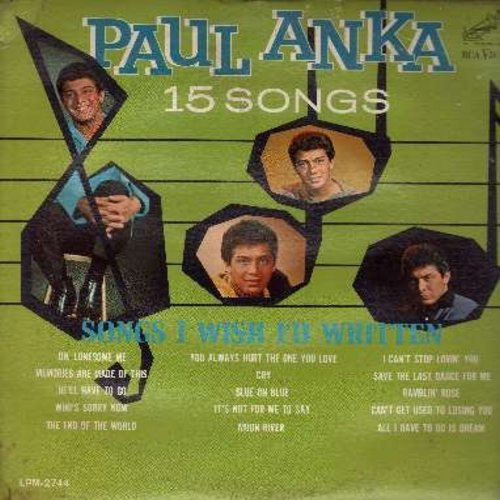 Anka, Paul - Songs I Wish I'd Written: Moon River, The End Of The World, He'll Have To Go, I Can't Stop Lovin' You, All I Have To Do Is Dream, Who's Sorry Now, Memories Are Made Of This, Cry (Vinyl MONO LP record) - NM9/VG7 - LP Records