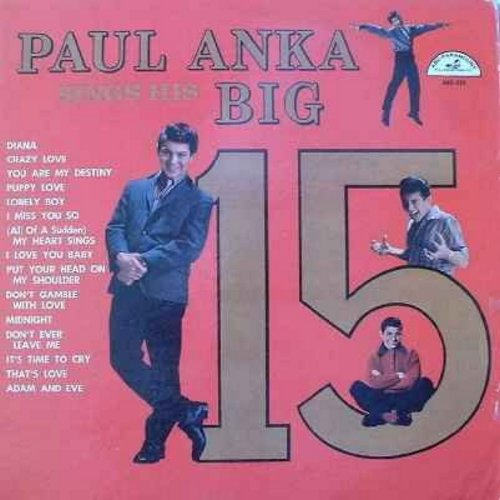 Anka, Paul - Big 15: Diana, Crazy Love, Puppy Love, Lonely Boy, Put Your Head On My Shoulder, Don't Gamble With Love, Adam And Eve (vinyl MONO LP record) - EX8/VG6 - LP Records