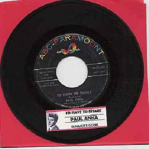 Anka, Paul - I'd Have To Share (FANTASTIC over-looked 50s Teen-Sound Gem!)/Summer's Gone (with juke box label) - VG7/ - 45 rpm Records