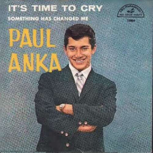 Anka, Paul - It's Time To Cry/Something Has Changed Me (with picture sleeve) - EX8/VG7 - 45 rpm Records
