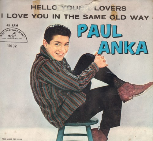 Anka, Paul - I Love You In The Same Old Way/Hello Young Lovers (with picture sleeve) - NM9/EX8 - 45 rpm Records