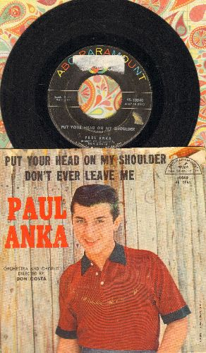 Anka, Paul - Put Your Head On My Shoulder/Don't Ever Leave Me (with picture sleeve) (tear in middle of cover sleeve) (wol), (sol) - VG7/VG7 - 45 rpm Records