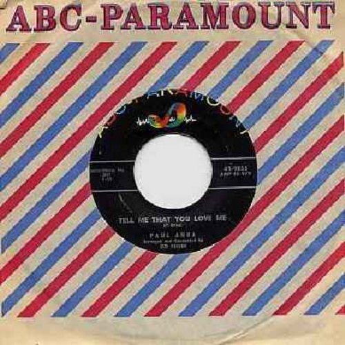 Anka, Paul - Tell Me That You Love Me (over-looked FANTASTIC flip-side! - the ULTIMATE Vintage Rock & Roll Sound!)/I Love You, Baby (with vintage ABC-Paramount company sleeve) - NM9/ - 45 rpm Records