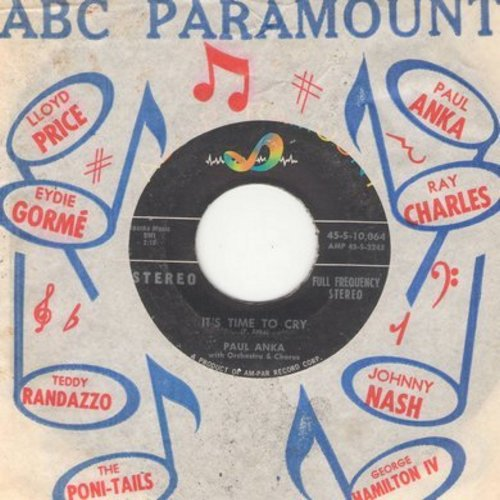 Anka, Paul - It's Time To Cry/Something Has Changed Me (RARE STEREO pressing with ABC-Paramount company sleeve) - EX8/ - 45 rpm Records