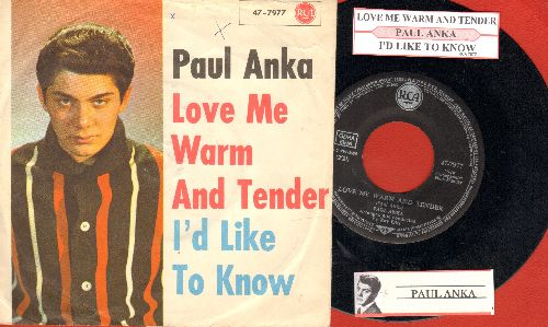 Anka, Paul - Love Me Warm And Tender/I'd Like To Know (GERMAN pressing with picture sleeve and juke box label) - NM9/VG7 - 45 rpm Records