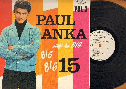 Anka, Paul - Big 15 Vol. 3: Kissin' On The Phone, Bells At My Wedding, Cry, Cinderella, All Of Me, I'd Never Find Another You (Vinyl MONO LP record, RARE DJ advance Pressing!) - EX8/EX8 - LP Records