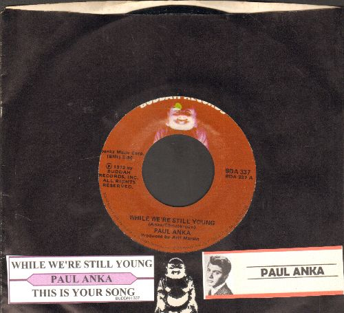 Anka, Paul - While We're Still Young/This Is Your Song (with juke box label and company sleeve) - NM9/ - 45 rpm Records