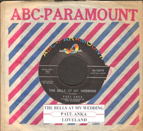 Anka, Paul - The Bells At My Wedding (FANTASTIC Teen-Idol-Sound, overlooked GEM!)/Loveland (with juke box label and ABC-Paramount company sleeve) - NM9/ - 45 rpm Records