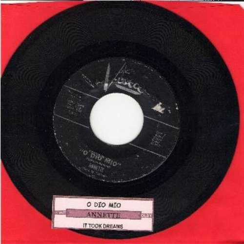 Annette - O Dio Mio/It Took Dreams (black label first issue with juke box label) - VG7/ - 45 rpm Records