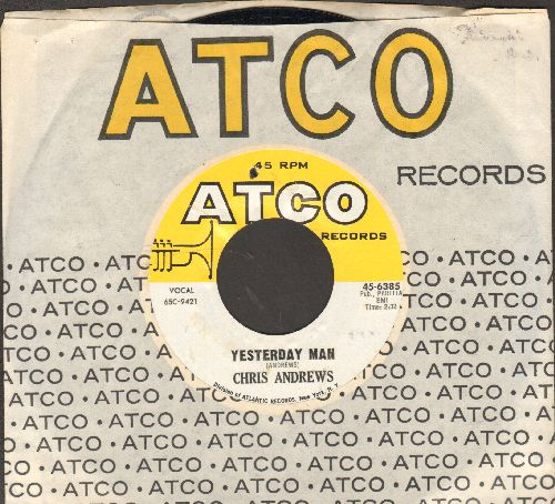 Andrews, Chris - Yesterday Man/Too Bad You Don't Want Me (with Atco company sleeve)(bb) - NM9/ - 45 rpm Records