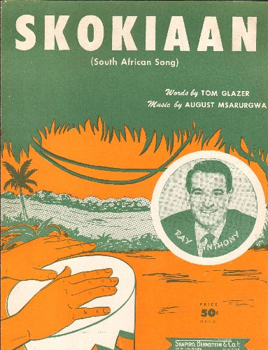 Anthony, Ray - Skokiaan (South Afrikan Song) - Vintage SHEET MUSIC for the Standard recorded by many artists, including Louis Armstrong and The Four Aces. Cover art features Band Leader Ray Anthony. - NM9/ - Sheet Music