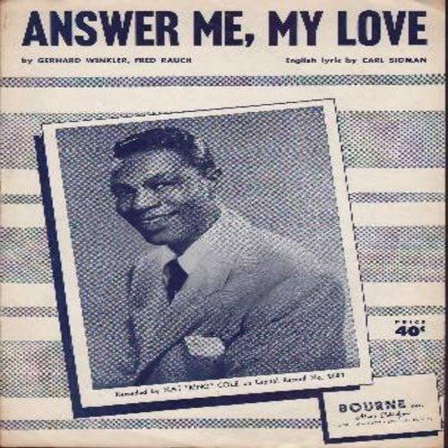 Cole, Nat King - Answer Me My Love - SHEET MUSIC for the Nat King Cole Hit (THIS IS SHEET MUSIC, NOT ANY OTHER KIND OF MEDIA! Shipping rate same as 45rpm record) - EX8/ - Sheet Music