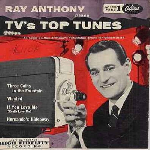 Anthony, Ray - TV's Top Tunes: Hernando's Hideaway/If You Love Me (Really Love Me)/Three Coins In A Fountain/Wanted (Vinyl EP record with picture cover) - VG7/EX8 - 45 rpm Records