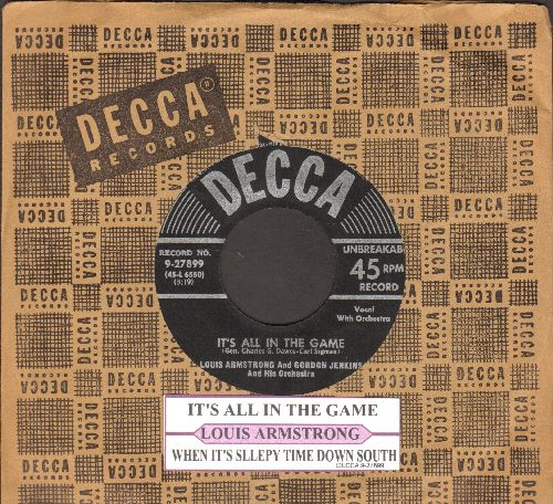 Armstrong, Louis - It's All In The Game/When It's Sleepy Time Down South (with juke box label and vintage Decca company sleeve) - EX8/ - 45 rpm Records