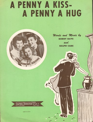 Andrews Sisters - A Penny A Kiss - A Penny A Hug: Vintage Sheet Music for the song made famous by The Andrews Sisters (This is SHEET MUSIC, not any other kind of media!) - EX8/ - Sheet Music