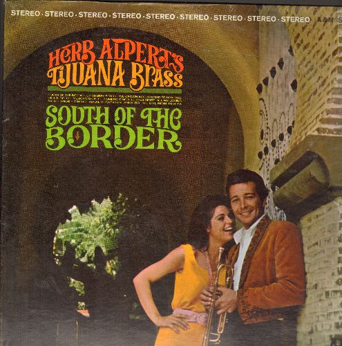 Alpert, Herb & The Tijuana Brass - South Of The Border: El Presidente, The Girl From Ipanema, Salud Amor Y Dinero (Vinyl STEREO LP record) - EX8/EX8 - LP Records