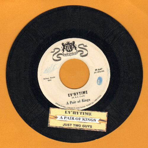 Pair Of Kings - Ev'rytime/Just Two Guys (with juke box label) - VG7/ - 45 rpm Records