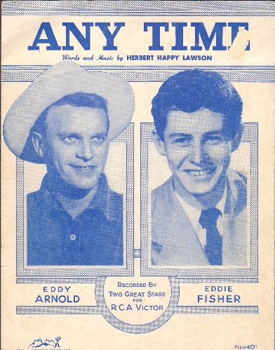 Arnold, Eddy, Eddie Fisher - Any Time (You're Feeling Lonely) - Vintage SHEET MUSIC for the 1948 love ballad successfully recorded by Eddy Arnold and also by Eddie Fisher. - VG7/ - Sheet Music