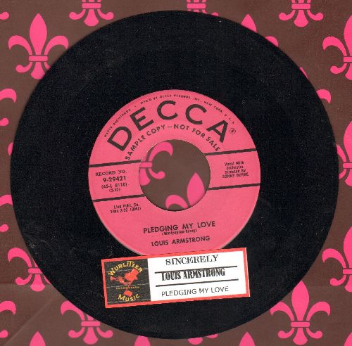Armstrong, Louis - Sincerely/Pledging My Love (DJ advance pressing with juke box label) (sol) - EX8/ - 45 rpm Records