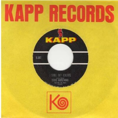 Armstrong, Louis - I Still Get Jealous/Someday (with Kapp company sleeve) - NM9/ - 45 rpm Records