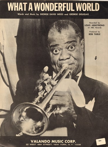 Armstrong, Louis - What A Wonderful World - Vintage SHEET MUSIC for the legendary Louis Armstrong ballad; NICE cover portrait of Ol' Satchmo! - VG7/ - Sheet Music
